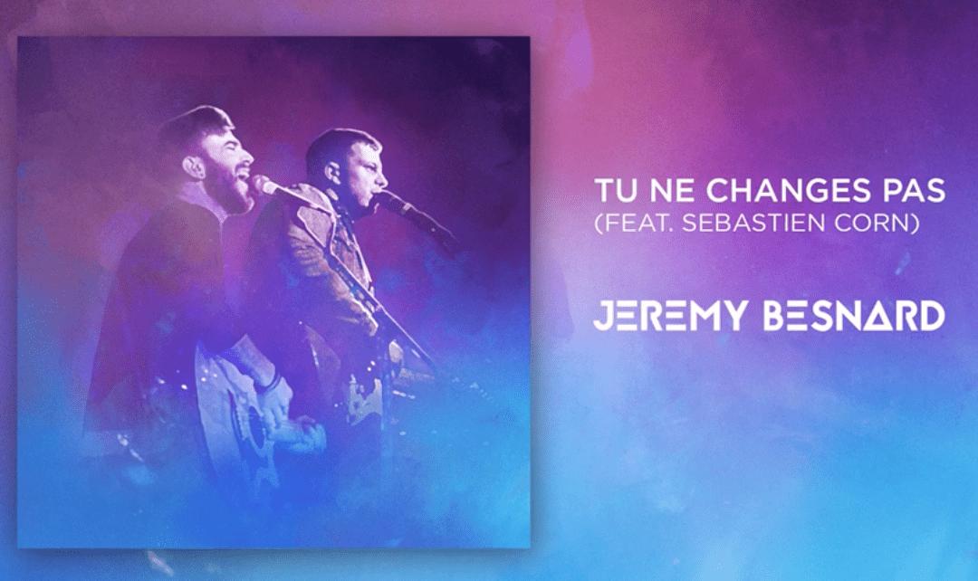 Tu ne changes pas – Jérémy Besnard (feat. Sébastien Corn)